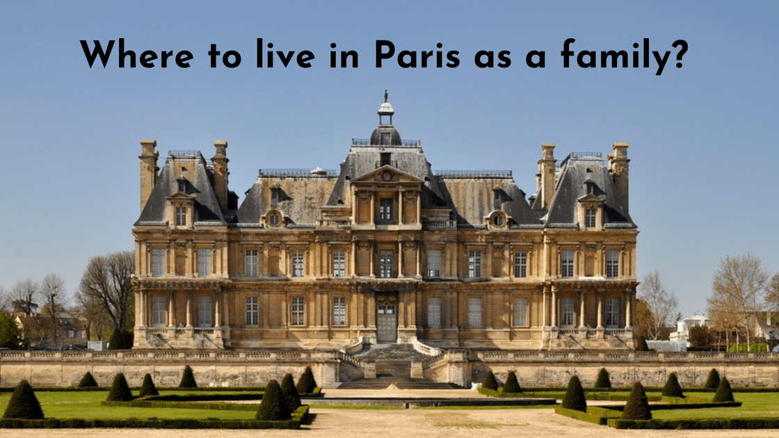 Where to live in Paris as a family? Part 1 - Maisons-Laffitte