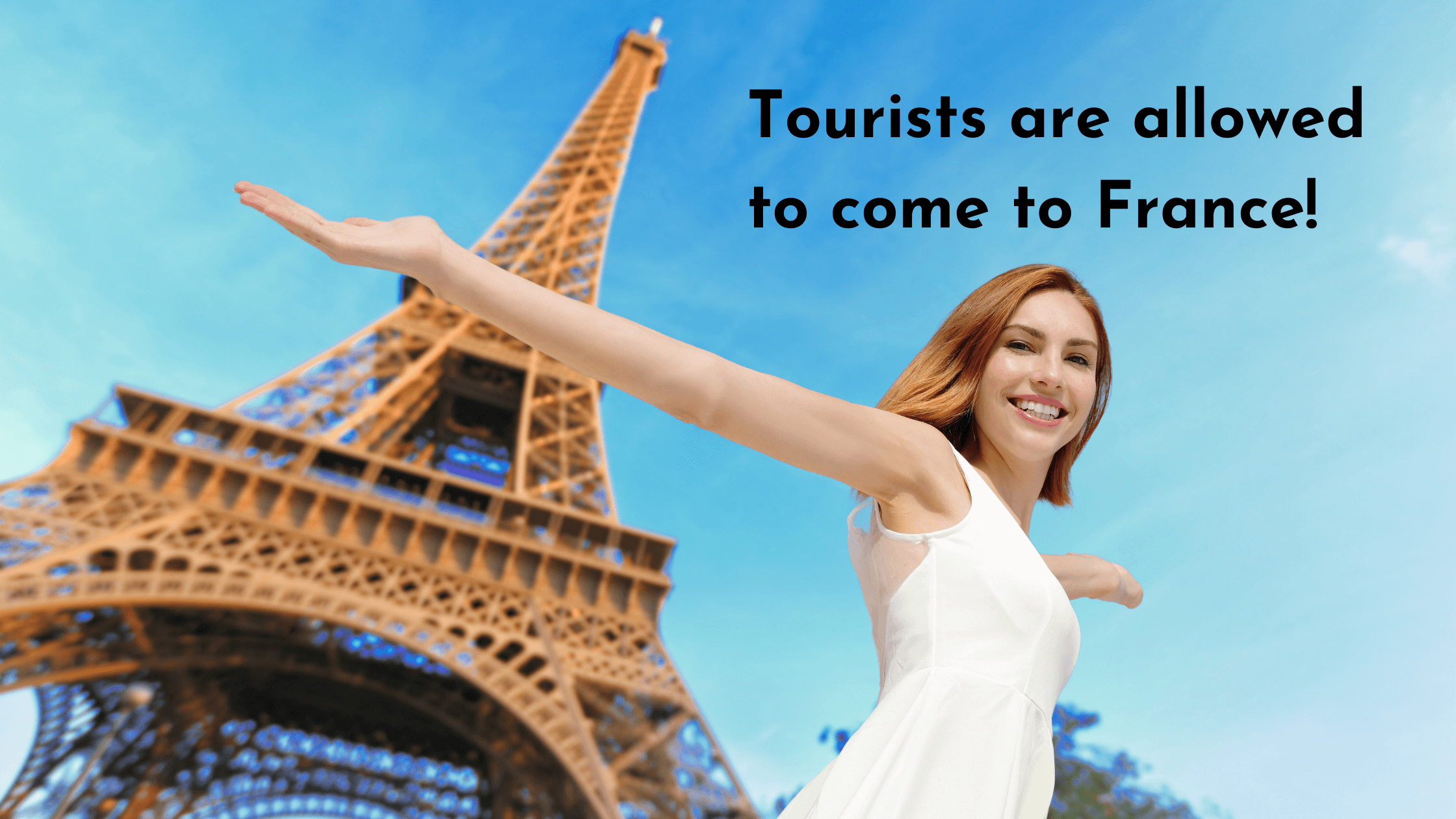 Tourists are allowed to come to France.